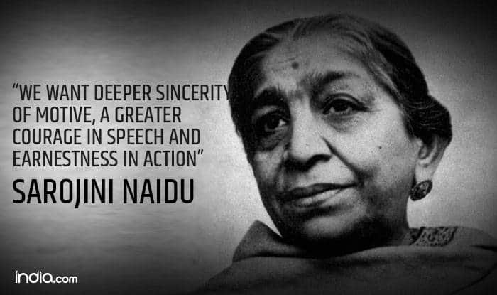 Sarojini Naidu Birth Anniversary Top 7 Famous Quotes By The Nightingale Of India India Com