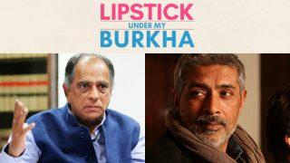 Lipstick Under My Burkha row: Prakash Jha can go to the tribunal and seek redressal, says CBFC chief Pahlaj Nihalani