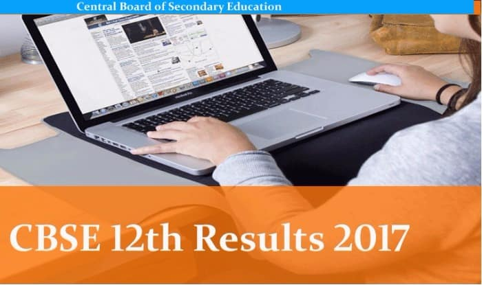 CBSE Board 12th Result 2017 declared