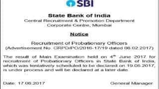 SBI PO Mains Result 2017 delayed, Probationary Results Deferred Notice issued at sbi.co.in: Check Updates