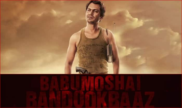 Nawazuddin Siddiqui Babumoshai Bandookbaaz Movie Trailer Released - Watch Here