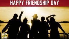 Happy Friendship Day 2021 : फ्रेंडशिप डे को बनाएं और भी खास ,दोस्तों के साथ जाएं इन जगहों पर