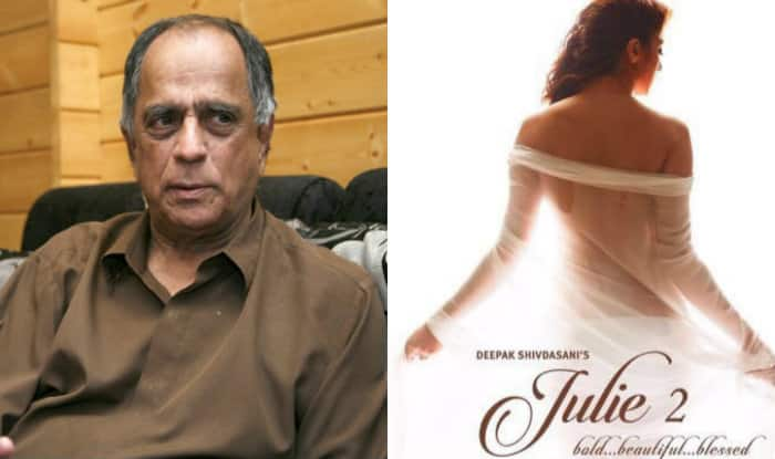Ousted from CBFC, Pahlaj Nihalani presents 'adult' film 'Julie 2'