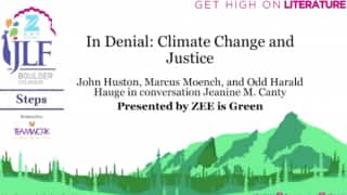 Zee JLF Boulder 2017: In Denial - Climate Change and Justice VIDEO