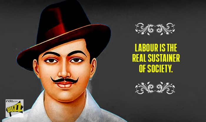 Bhagat Singh 110th Birth Anniversary 8 Patriotic Quotes By The Revolutionary Freedom Fighter That We Need To Remember India Com