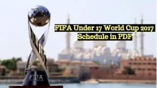 FIFA U-17 World Cup 2017 Schedule in PDF: Download Updated Under 17 Football World Cup Complete Time Table with Venue Details