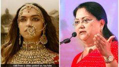वसुंधरा राजे का ऐलान, जरूरी बदलाव के बगैर राजस्थान में रिलीज नहीं होगी पद्मावती