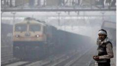 दिल्ली में कोहरे की वजह से 10 ट्रेनें कैंसिल, 13 का समय बदला