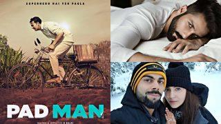 Virat Kohli - Anushka Sharma's Honeymoon; Padman Trailer; Shahid Kapoor's 'Sexiest' Tag And More: Bollywood Week In Review
