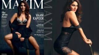 Vaani Kapoor's Sultry Photoshoot For Maxim Is Making Us Sweat - See Pics