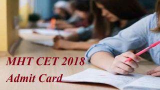 MHT CET 2018 एडमिट कार्ड कब होगा जारी, जानें