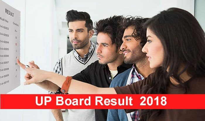 UP Board 10th High school Result 2018 Declared At 12:30 PM