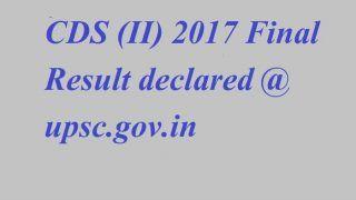 UPSC CDS (II) Results 2017 के रिजल्ट जारी, upsc.gov.in पर ऐसे करें चेक