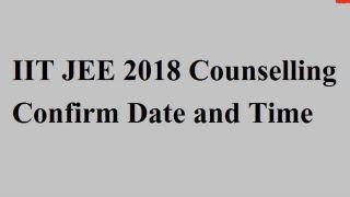 IIT JEE Advanced 2018: 15 जून से काउंसलिंग शुरू, यहां देखें पूरा शेड्यूल और जानें कितने कॉलेज ले रहे हैं हिस्सा