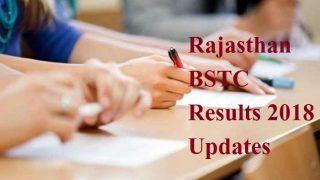 Rajasthan BSTC Results 2018 Declared Updates: आपको जरूर मालूम होनी चाहिए ये 5 जरूरी बातें