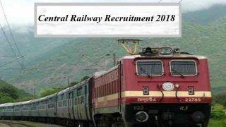 RRB Recruitment 2018: सेंट्रल रेलवे में 2,573 पदों पर निकली भर्ती, रजिस्ट्रेशन कैसे और कब करें, जानें