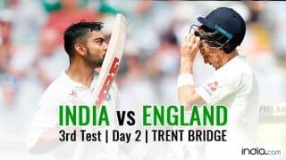 Highlights India vs England 2018, 3rd Test Day 2 at Trent Bridge: India Lead by 291 at Stumps