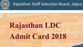 Rajasthan LDC Admit Card 2018: 19 अगस्त को होने वाली परीक्षा के लिए एडमिट कार्ड जारी, ऐसे डाउनलोड करें