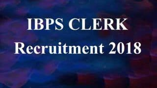IBPS Clerk 2018 Notification: Recruitment Registration Begins at ibps.in; Here's How to Apply