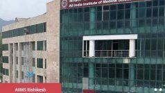 Coronavirus in Uttarakhand: एम्स, ऋषिकेश के 100 से अधिक कर्मचारी कोरोना वायरस से संक्रमित