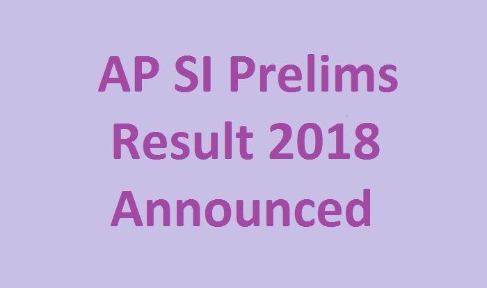 AP SI Prelims result 2018: नतीजे घोषित, slprb.ap.gov.in पर चेक करें