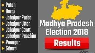 Madhya Pradesh Election 2018 Results: Patan, Bargi, Jabalpur Purba, Jabalpur Uttar, Jabalpur Cantt, Jabalpur Paschim, Panagar, Sihora Vote Counting Live Updates