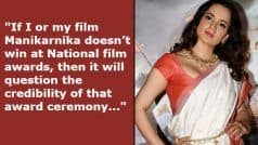 Kangana Ranaut: 'मणिकर्णिका' के लिए कंगना की अजीबो-गरीब डिमांड, फिल्म को मिलना चाहिए था नेशनल अवार्ड