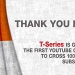 T-Series Becomes First YouTube Channel to Cross 100 Million Subscribers, Beats PewDiePie
