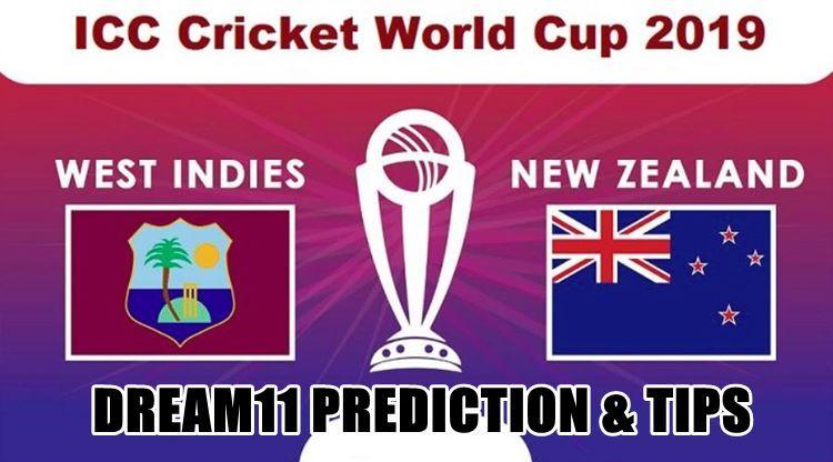 icc cricket world cup 2019 wi vs nz dream xi predictions today match predictions