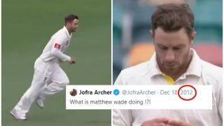 Jofra Archer Had Predicted 'What is Matthew Wade Doing?' Seven Years Back, Australian Wicketkeeper Bowls During Ashes 2019 | SEE POST