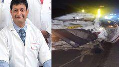एक्सीडेंट में महाराष्ट्र के प्रसिद्ध डॉक्टर और कैब ड्राइवर की मौत, तीन साथी डॉक्टर घायल