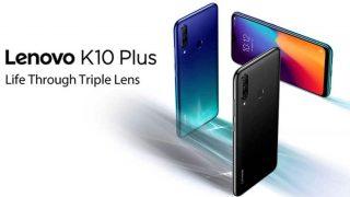Lenovo K10 Plus भारत में 10,999 रुपये कीमत में हुआ लॉन्च, जानें स्पेसिफिकेशंस