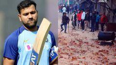 दिल्ली हिंसा में अबतक 30 की गई जान, नाराज रोहित शर्मा ने दी यह प्रतिक्रिया