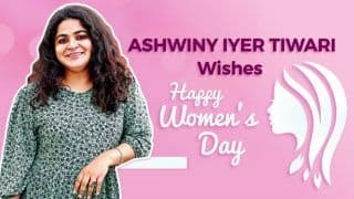 Women's Day 2020: Ashwiny Iyer Tiwari Speaks About What Women Want