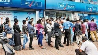 Yes Bank To Resume Full Banking Services From 6 pm Today, Likely to Face Withdrawal Rush