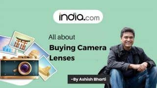 Know Your Lenses: Professional Photographer Ashish Bharti Talks About Importance of a Camera Lens