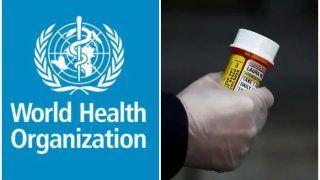 WHO की चेतावनी, क्लिनिकल ट्रायल के अलावे न करें हाइड्रोक्सीक्लोरोक्वीन का इस्तेमाल, हो सकते हैं साइड इफेक्ट्स