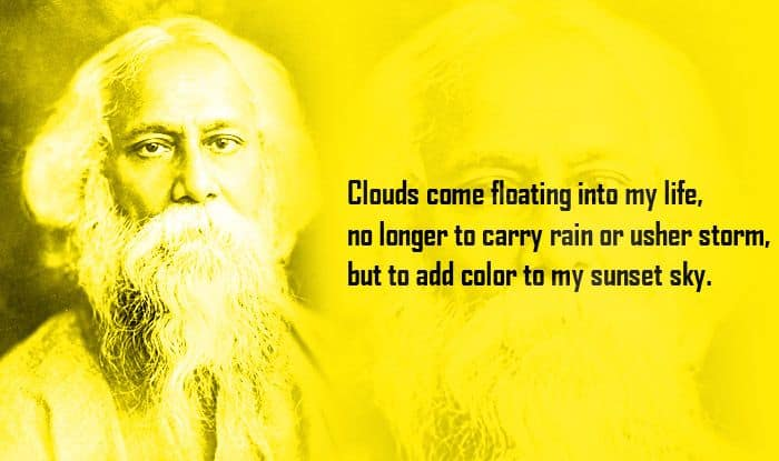 Rabindranath Tagore Jayanti 2020 Best Inspirational Quotes By Bard Of Bengal To Celebrate The Great Poet On His Birth Anniversary India Com