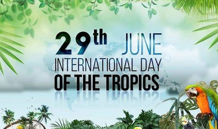 International Day of the Tropics 2020: Why The Tropical Regions ...