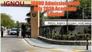 IGNOU Admission 2020: इग्नू में जुलाई 2020 शैक्षणिक सत्र के लिए एडमिशन प्रक्रिया शुरू, जानें पूरी डिटेल