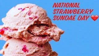 National Strawberry Sundae Day 2020: Why The Day is Celebrated in The US