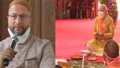 PM ने आधारशिला रखकर शपथ का उल्लंघन किया, यह धर्मनिरपेक्षता की हार, हिंदुत्व की जीत का दिन: असदुद्दीन ओवैसी