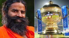 बाबा रामदेव बन सकते हैं IPL के तारनहार, पतंजलि बना रही है टाइटल स्पॉन्सरशिप लेने की योजना