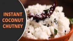 Coconut Chutney Recipe In Hindi: घर  पर 5 मिनट में बनाएं साउथ इंडियन स्टाइल नारियल की चटनी