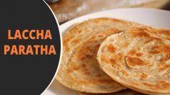 Laccha Paratha Recipe In Hindi: घर पर बनाएं रेस्टोरेंट जैसा लच्छा पराठा, इन स्टेप्स को करें फॉलो