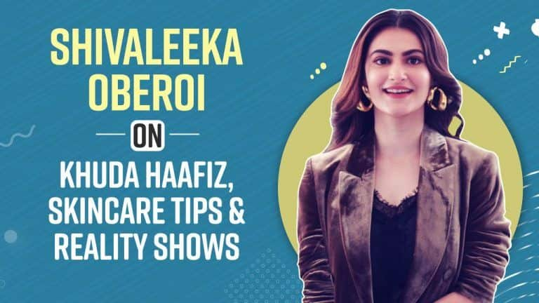 Shivaleeka Oberoi Shares Her Experience of Khuda Haafiz, Reveals Skin Care Tips
