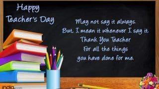 Happy Teachers' Day: Best Quotes, Wishes, And Messages to Share With Your Favourite Mentor