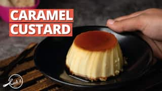 Watch: This Caramel Custard Recipe is Only For Those Who Need The Best For Their Sweet Tooth
