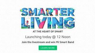 Xiaomi Event Smarter Living 2021: Xiaomi का Smarter Living 2021 इवेंट आज, लॉन्च होंगे कई शानदार गैजेट