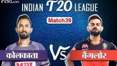 LIVE IPL SCORE, KKR vs RCB: कोलकाता के सामने आज बैंगलोर की चुनौती, 7 बजे होगा टॉस